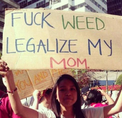 Legalize my Mom